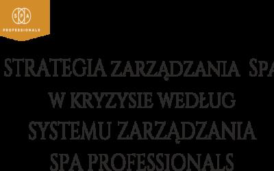 STRATEGIA zarządzania  Spa w kryzysie według SYSTEMU ZARZĄDZANIA SPA PROFESSIONALS